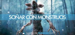 Soñar con monstruos