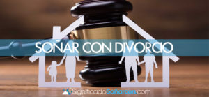 Soñar con divorcio