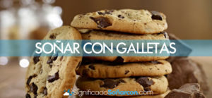 Soñar con galletas