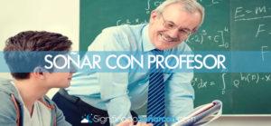 Soñar con profesor