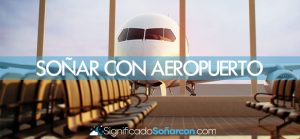 Soñar con aeropuertos