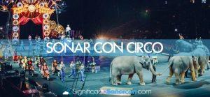 Soñar con circos