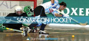 Soñar con hockey